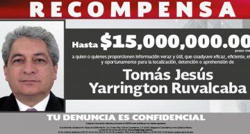 PGR ofrece hasta 15 MDP para capturar a Tomás Yarrington, ex gobernador de Tamaulipas
